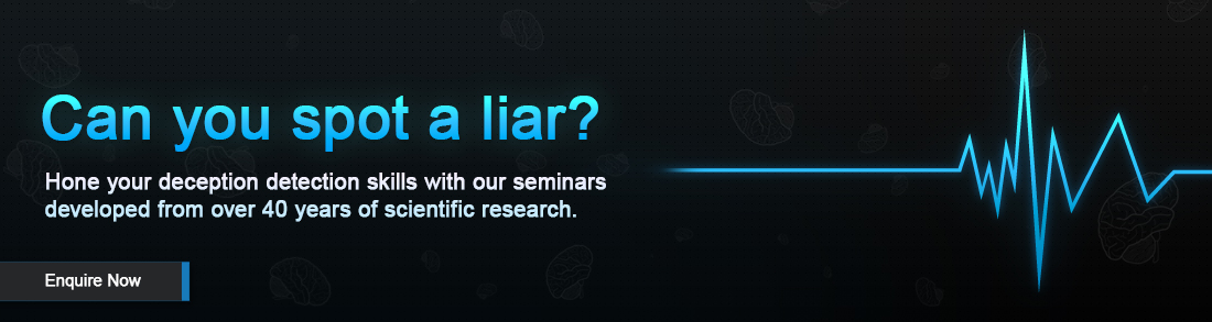 How to spot a liar and official lie detection using modern evidence and knowledge. Hone your deception detection skills with our seminars developed from over 40 years of scientific research.