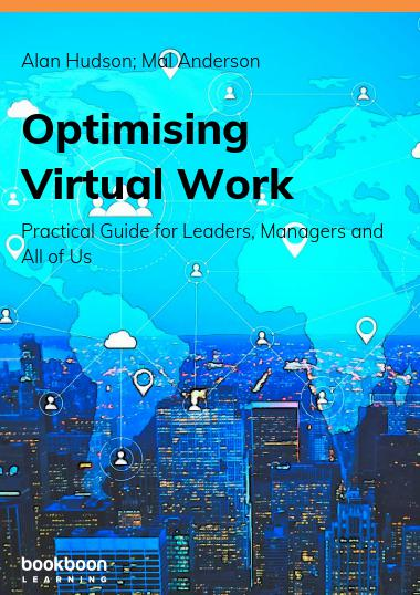 Alan Hudson & Malcom Anderson's New eBook: Optimising Virtual Work Practical Guide for Leaders, Managers and All of Us